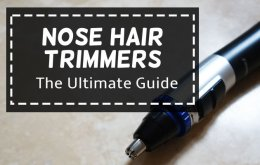 The ultimate guide to nose hair trimmers